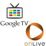 Google TV, OnLive