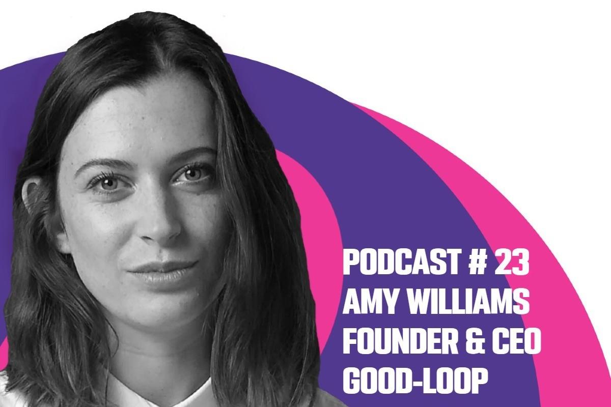 Amy Williams, Good Loop